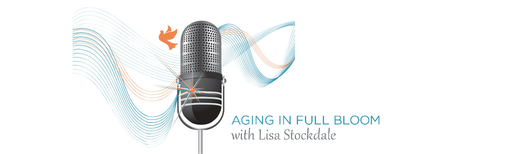 Aging in Full Bloom with Lisa Stockdale